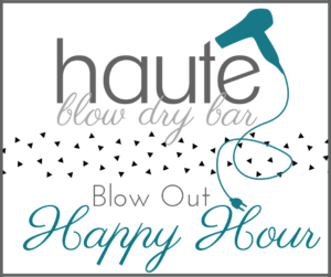Haute blow dry bar coupon